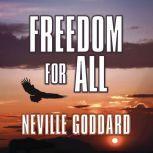 Freedom for All, Neville Goddard