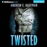Twisted, Andrew E. Kaufman