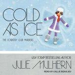 Cold as Ice, Julie Mulhern