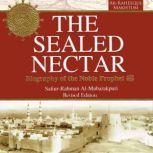 The Sealed Nectar: Biography of the Noble Prophet, Safi-ur-Rahman al-Mubarkpuri