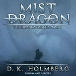 Mist Dragon, D.K. Holmberg