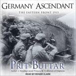 Germany Ascendant The Eastern Front 1915, Prit Buttar