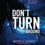 Don't Turn Around, Michelle Gagnon