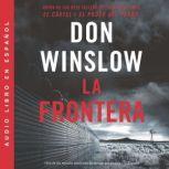 Border, The / Frontera, La (Spanish edition) Una novela, Don Winslow
