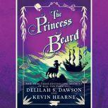 The Princess Beard The Tales of Pell, Kevin Hearne