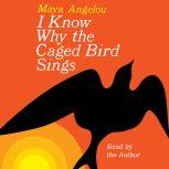 I Know Why the Caged Bird Sings, Maya Angelou
