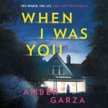 When I Was You A Novel, Amber Garza