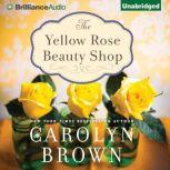 The Yellow Rose Beauty Shop, Carolyn Brown