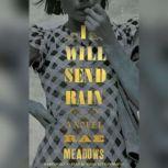 I Will Send Rain, Rae Meadows