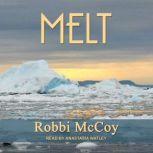 Melt, Robbi McCoy