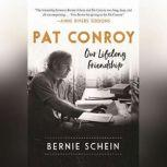 Pat Conroy Our Lifelong Friendship, Bernie Schein