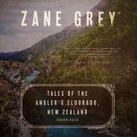 Tales of the Angler's Eldorado, New Zealand, Zane Grey