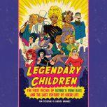 Legendary Children The First Decade of RuPaul's Drag Race and the Last Century of Queer Life, Tom Fitzgerald