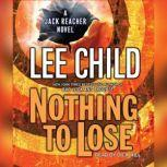 Nothing to Lose A Jack Reacher Novel, Lee Child