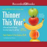 Thinner This Year A Diet and Excercise Program for Living Strong, Fit, and Sexy, Chris Crowley