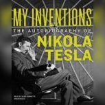 My Inventions The Autobiography of Nikola Tesla, Nikola Tesla