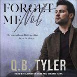 Forget Me Not, Q.B. Tyler