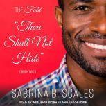 Thou Shall Not Hide, Sabrina B. Scales