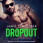 Dropout, Jamie Schlosser