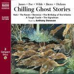 Chilling Ghost Stories, M. R. James; Edgar Allan Poe; Oscar Wilde; Ambrose Bierce; Charles Dickens