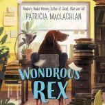 Wondrous Rex, Patricia MacLachlan