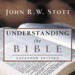 Understanding the Bible, Dr. John R.W. Stott