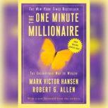 The One Minute Millionaire The Enlightened Way to Wealth, Mark Victor Hansen