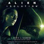 Alien: Isolation, Keith R. A. DeCandido
