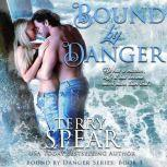 Bound by Danger, Terry Spear