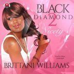 Black Diamond 2 Nicety, Brittani Williams