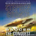 Saucer: The Conquest The Conquest, Stephen Coonts