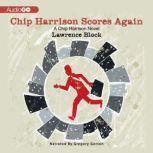 Chip Harrison Scores Again, Lawrence Block