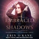 Embraced by Shadows, Erin O'Kane