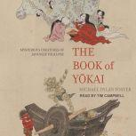 The Book of Yokai Mysterious Creatures of Japanese Folklore, Michael Dylan Foster