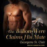 The Billion-Were Claims His Mate, Georgette St. Clair