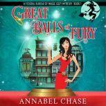 Great Balls of Fury Federal Bureau of Magic cozy mystery, Book 1, Annabel Chase