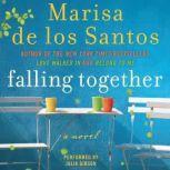 Falling Together, Marisa de los Santos