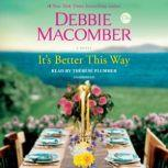 It's Better This Way A Novel, Debbie Macomber
