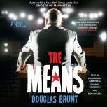 The Means, Douglas Brunt
