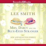 Mrs. Darcy and the Blue-Eyed Stranger, Lee Smith