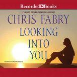 Looking Into You, Chris Fabry