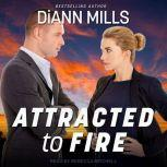 Attracted to Fire, DiAnn Mills