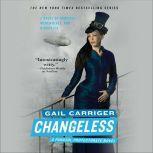 Changeless, Gail Carriger
