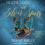 Death, Taxes, and Silver Spurs, Diane Kelly