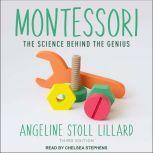 Montessori The Science Behind the Genius, Angeline Stoll Lillard