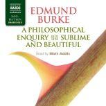 A Philosophical Enquiry into the Sublime and Beautiful, Edmund Burke