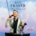 When Heaven Calls, Matt Fraser