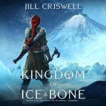 Kingdom of Ice and Bone, Jill Criswell