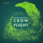 Crow Flight, Susan Cunningham