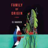 Family of Origin A Novel, CJ Hauser
